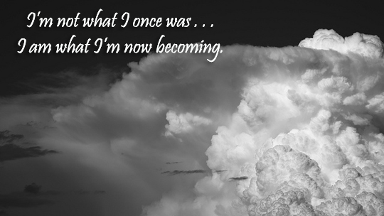 I am not what i once was - 7-18-2013