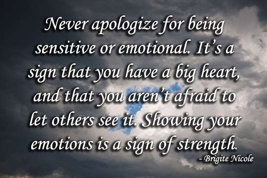Never apologize for being sensitive - 5-13-2014