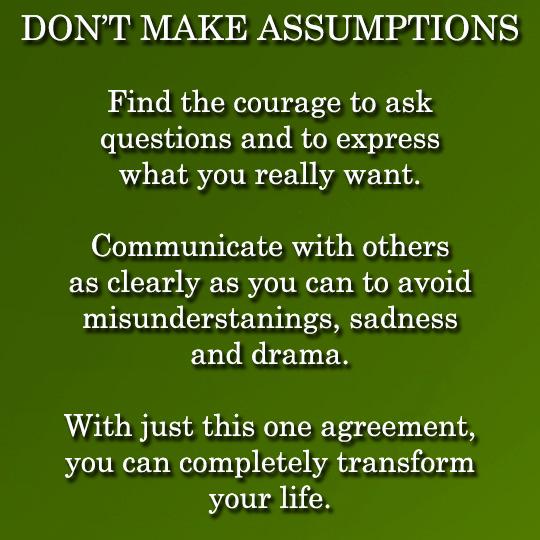Don't make assumptions - 7-24-2014